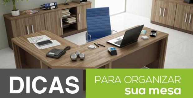como-organizar-sua-mesa-no-escritorio-620x315